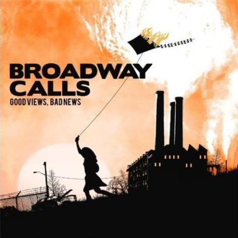 Broadway Calls – Good Views, Bad News (2009)